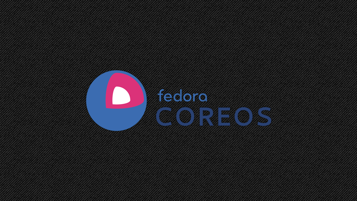 Fedora CoreOS first Edition is now publicly available for everyone